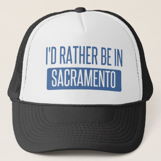 I'd rather be in Sacramento Trucker Hat