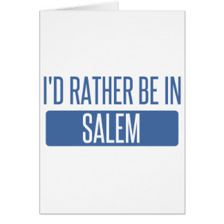 I'd rather be in Salem MA Card