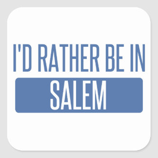 I'd rather be in Salem OR Square Sticker