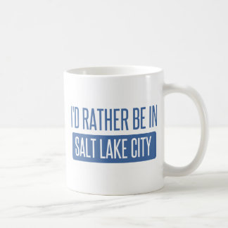 I'd rather be in Salt Lake City Coffee Mug