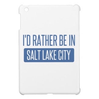I'd rather be in Salt Lake City iPad Mini Case