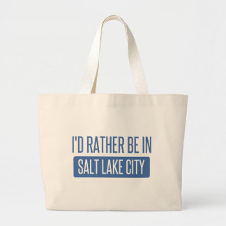 I'd rather be in Salt Lake City Large Tote Bag