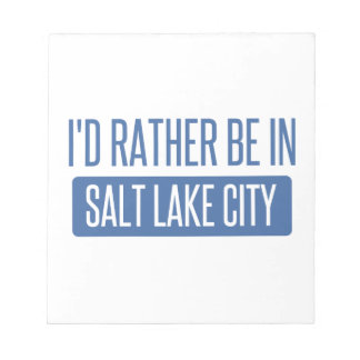 I'd rather be in Salt Lake City Notepad