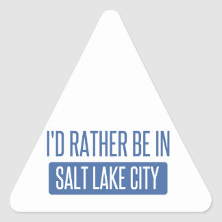 I'd rather be in Salt Lake City Triangle Sticker