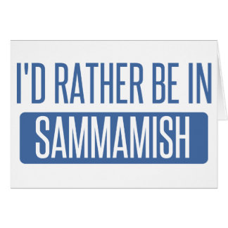 I'd rather be in Sammamish Card