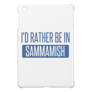 I'd rather be in Sammamish Case For The iPad Mini
