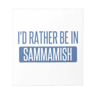 I'd rather be in Sammamish Notepad