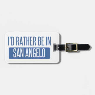 I'd rather be in San Angelo Bag Tag