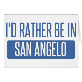 I'd rather be in San Angelo Card