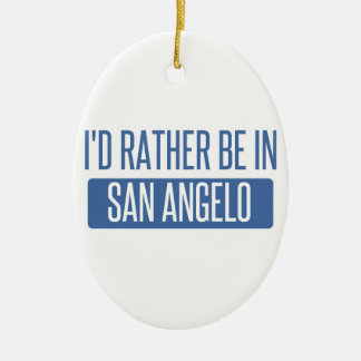 I'd rather be in San Angelo Ceramic Oval Ornament
