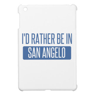 I'd rather be in San Angelo Cover For The iPad Mini