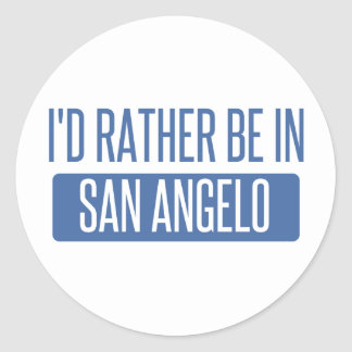I'd rather be in San Angelo Round Sticker