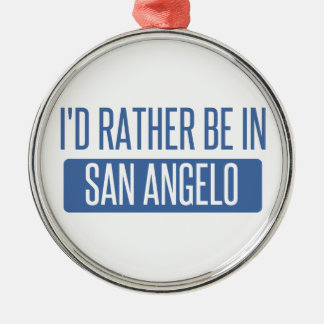 I'd rather be in San Angelo Silver-Colored Round Ornament