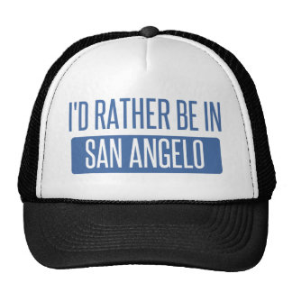 I'd rather be in San Angelo Trucker Hat