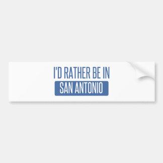 I'd rather be in San Antonio Bumper Sticker