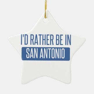 I'd rather be in San Antonio Ceramic Ornament