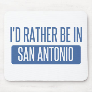 I'd rather be in San Antonio Mouse Pad