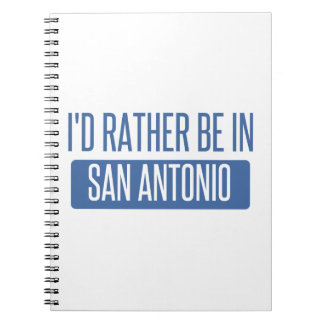 I'd rather be in San Antonio Notebooks