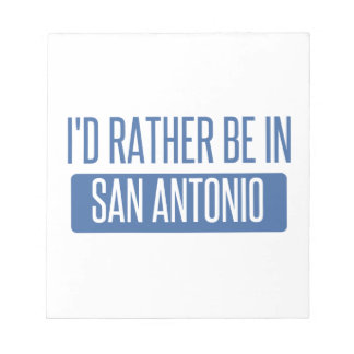I'd rather be in San Antonio Notepad