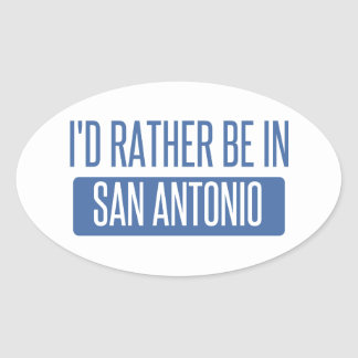 I'd rather be in San Antonio Oval Sticker