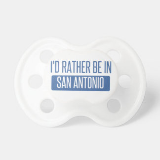 I'd rather be in San Antonio Pacifier