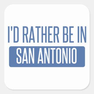 I'd rather be in San Antonio Square Sticker