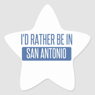I'd rather be in San Antonio Star Sticker