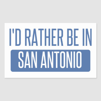 I'd rather be in San Antonio Sticker