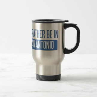 I'd rather be in San Antonio Travel Mug