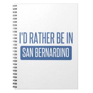 I'd rather be in San Bernardino Notebook