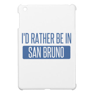 I'd rather be in San Bruno Cover For The iPad Mini