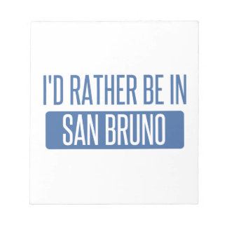 I'd rather be in San Bruno Notepad