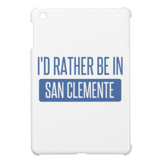I'd rather be in San Clemente Cover For The iPad Mini
