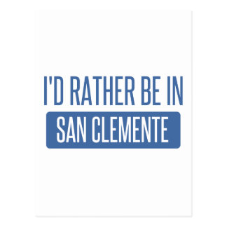 I'd rather be in San Clemente Postcard