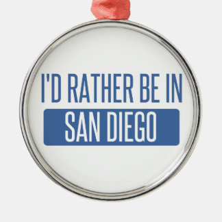 I'd rather be in San Diego Metal Ornament