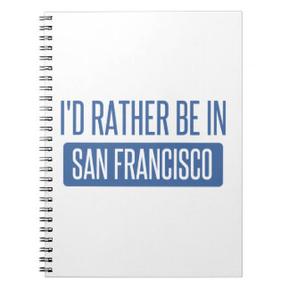 I'd rather be in San Francisco Note Book