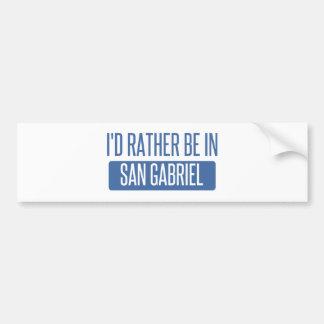 I'd rather be in San Gabriel Bumper Sticker