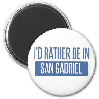 I'd rather be in San Gabriel Magnet