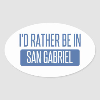 I'd rather be in San Gabriel Oval Sticker