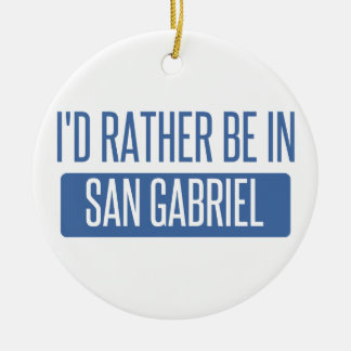 I'd rather be in San Gabriel Round Ceramic Ornament