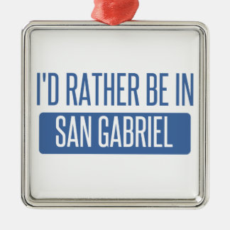I'd rather be in San Gabriel Silver-Colored Square Ornament