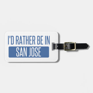 I'd rather be in San Jose Luggage Tag