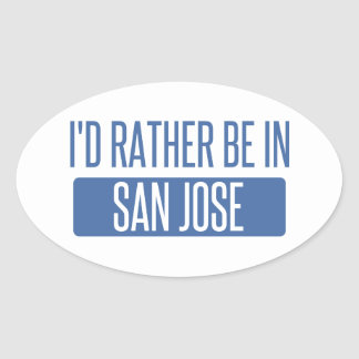 I'd rather be in San Jose Oval Sticker