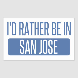 I'd rather be in San Jose Sticker