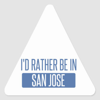 I'd rather be in San Jose Triangle Sticker