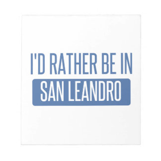 I'd rather be in San Leandro Notepad