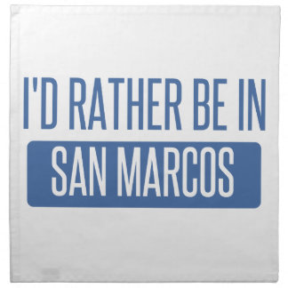 I'd rather be in San Marcos CA Napkin