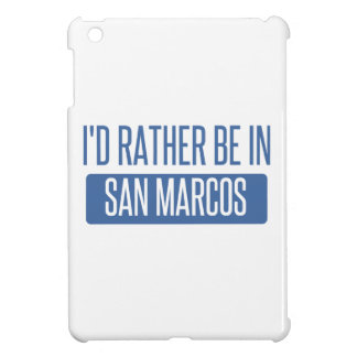I'd rather be in San Marcos TX iPad Mini Covers