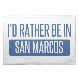 I'd rather be in San Marcos TX Placemat