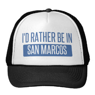 I'd rather be in San Marcos TX Trucker Hat